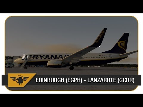 [Prepar3D] FS2Crew NGX Rebooted | Part 2 | Edinburgh (EGPH) - Lanzarote (GCRR) | Ryanair