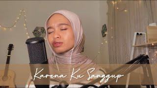 Download Karena Ku Sanggup - Agnes Monica (Cover by Wani Annuar)