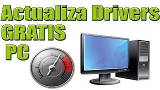 Actualiza DRIVERS Gratis y automáticamente PC - Mayor rendimiento