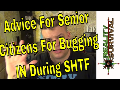 Advice For Senior Citizens For Bugging In During SHTF