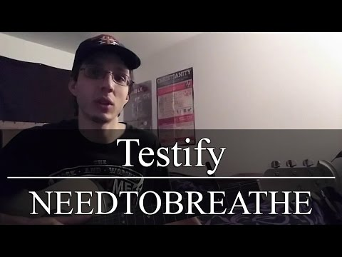 Testify Chords By Needtobreathe Worship Chords