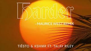 Tiësto & KSHMR ft. Talay Riley - Harder (Maurice West Remix)