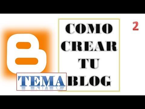 Como crear un blog en blogger (TEMA) 2 parte