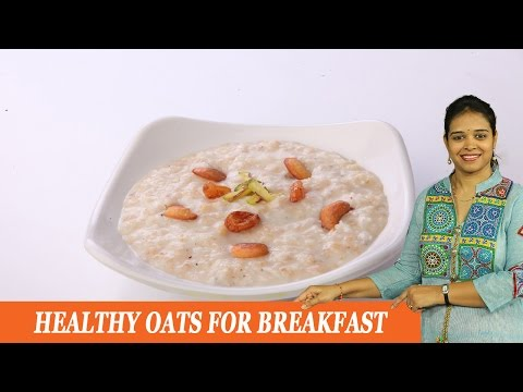Healthy Oats for Breakfast - Mrs Vahchef
