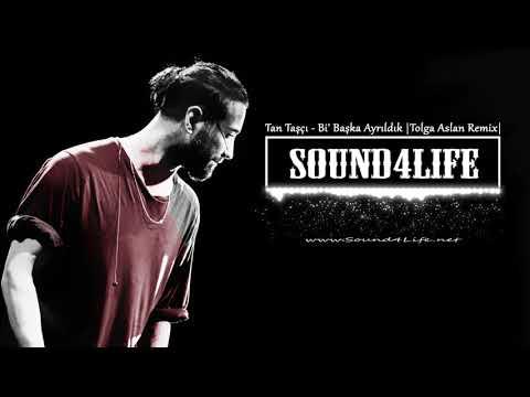 Tan Taşçı - Bi' Başka Ayrıldık (Tolga Aslan Remix) #Sound4Life