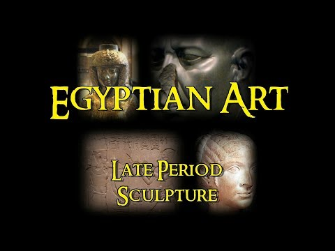 Egyptian Art - 11 Late Period: Sculpture