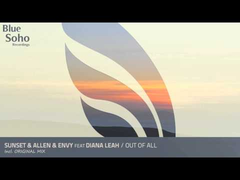 Sunset & Allen & Envy feat. Diana Leah - Out Of All (Original Mix) [OUT 11.08.14]