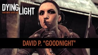 "Dying Light | ""GoodNight"" 