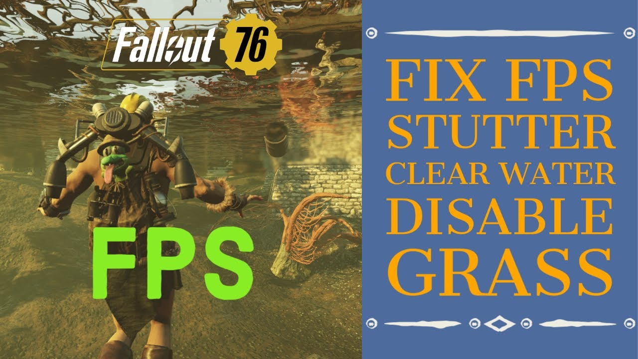 PC Performance Fixes, Custom ini Settings, FPS, Stutters, Clear Water - Fallout 76 Wastelanders