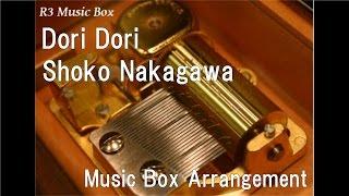 """Dori Dori/Shoko Nakagawa [Music Box] (Anime """"Pokémon: XY"""" ED)"""
