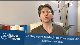 La Dépression (1/2) - Ce que votre Médecin ne vous a pas Dit