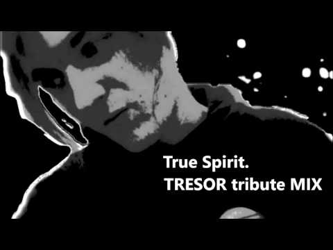 True Spirit. Tresor tribute MIX