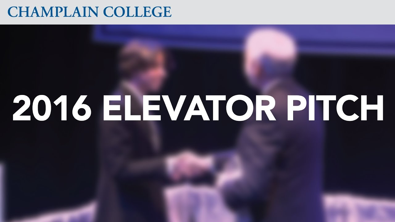2016 elevator pitch competition champlain college 2016 elevator pitch competition champlain college