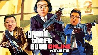 GTA ONLINE Heist #1: PHI VỤ ĐẦU TIÊN CỦA TEAM ĐỤT !!!