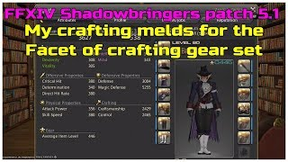 FFXIV Shadowbringers patch 5.1 My crafting melds for facet of Crafting gear set