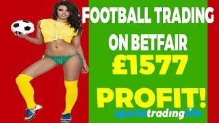 Low Risk, High Reward Football Trades On Betfair  £1577 Profit Explained!