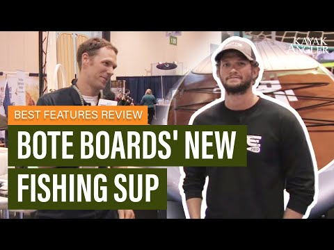 BOTE Boards' New Fishing SUP | Paddleboard For Fishing | Features Review & Walk Around