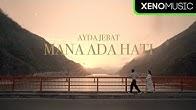 Ayda Jebat - Mana Ada Hati (Official MV)