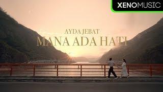Download Ayda Jebat - Mana Ada Hati (Official MV)