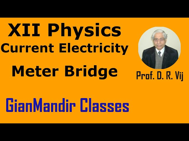 XII Physics | Current Electricity | Meter Bridge by Himanshu Sir
