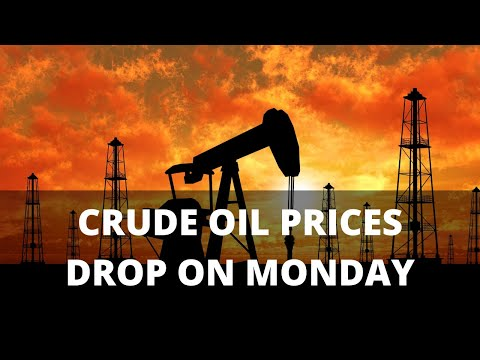 Crude Oil Prices Drop On Monday