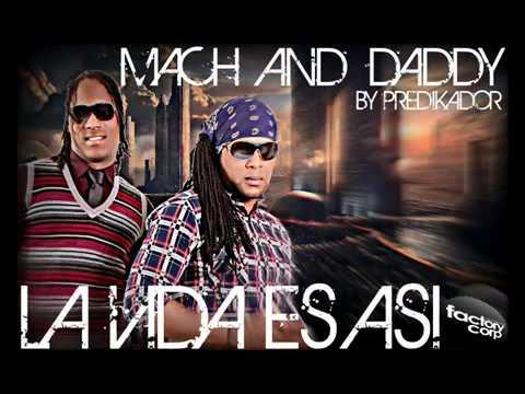 Mach & Daddy -- La Vida Es Asi (Prod. By Predikador) New 2011