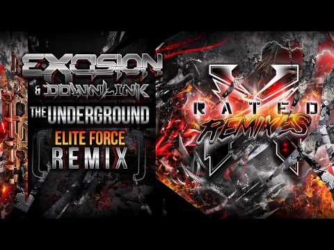 Excision & Downlink - The Underground (Elite Force Remix) - X Rated Remixes