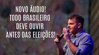 NOVO VÍDEO | Todo brasileiro deve ouvir antes das eleições!