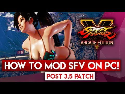 HOW TO MOD SFV ON PC! Works post S3 5 patch! (Tutorial)
