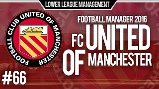 football manager 2016 llm playthrough   fc united of manchester 66   new striker signing