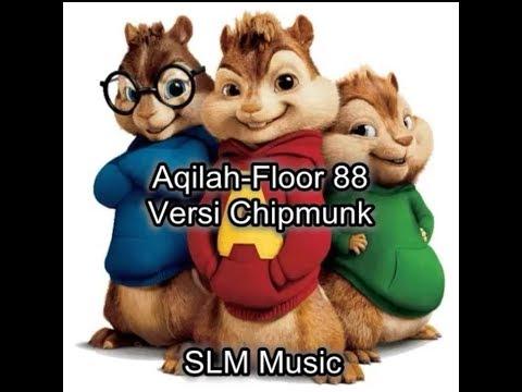 Aqilah-Floor 88 Versi Chipmunk