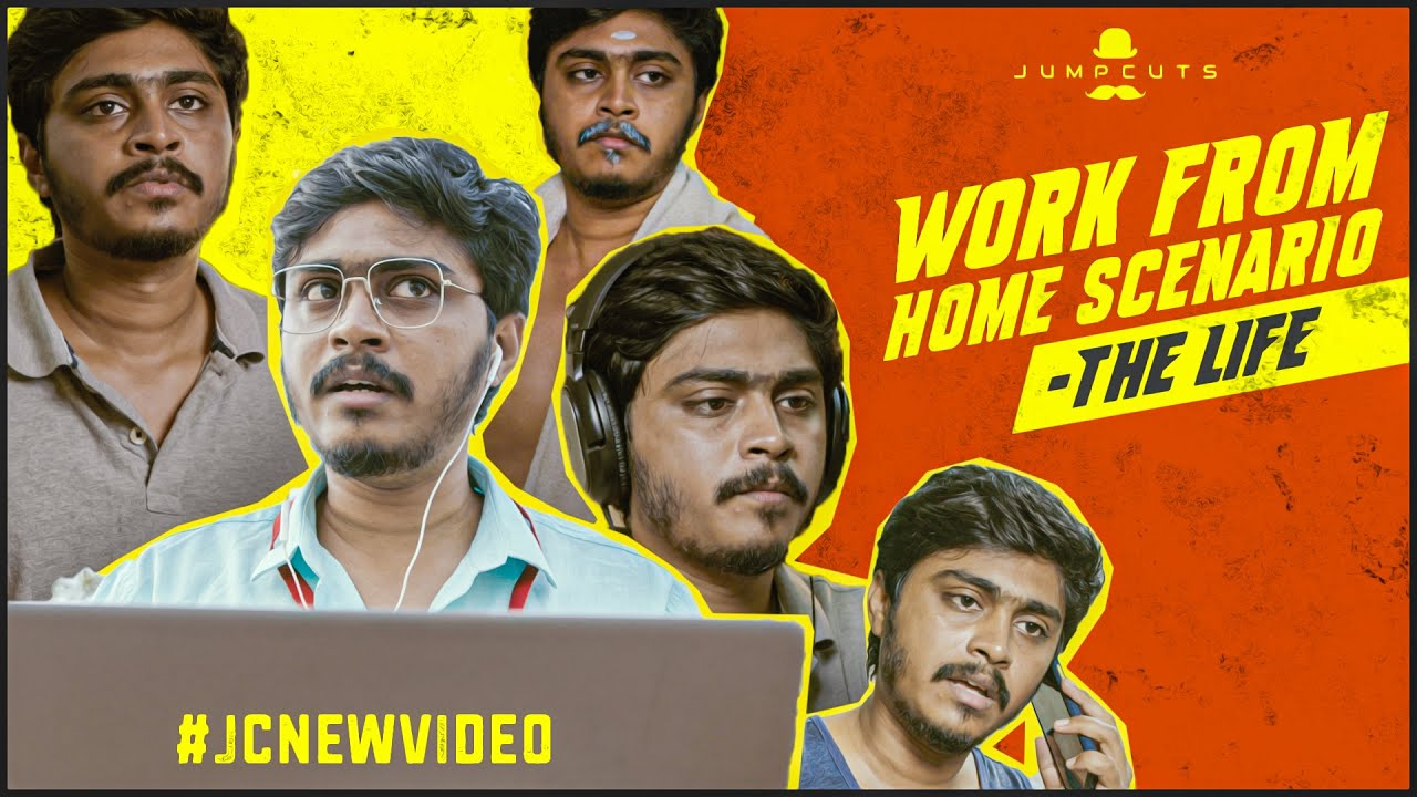Work From Home Scenario - The Life | Jump Cuts