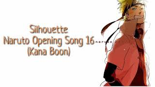 Silhouette Naruto Opening Song 16 (Lyrics) by Kana Boon