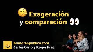 Exageración y comparación   Humor en público
