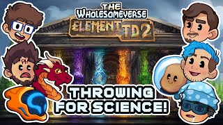 Throwing For Science! - Eleṁent TD 2 [Wholesomeverse Live]