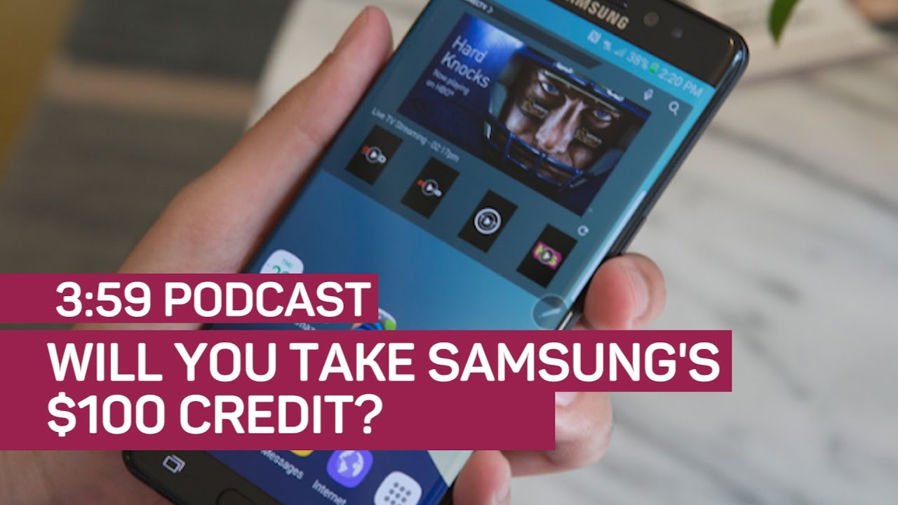 Download Can Samsung buy your loyalty for $100? (The 3:59, Ep. 123)