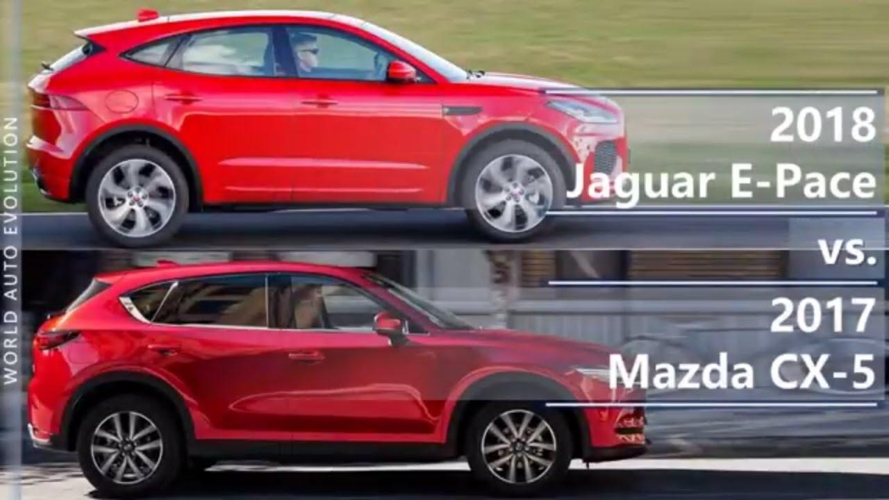 2018 jaguar e-pace vs 2017 mazda cx-5 (technical comparison) - youtube