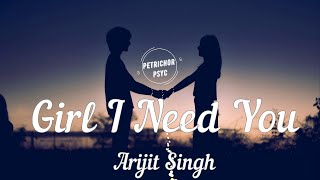 Arijit Singh - Baaghi: Girl I Need You (Lyrics) HD