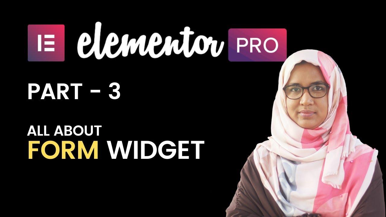 03: All About Elementor form Widget   Multi Step Form   Elementor Pro Series Tutorial