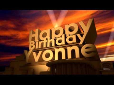 Happy Birthday Yvonne Youtube