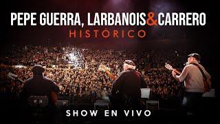 HISTORICO - Pepe Guerra, Larbanois & Carrero en Vivo