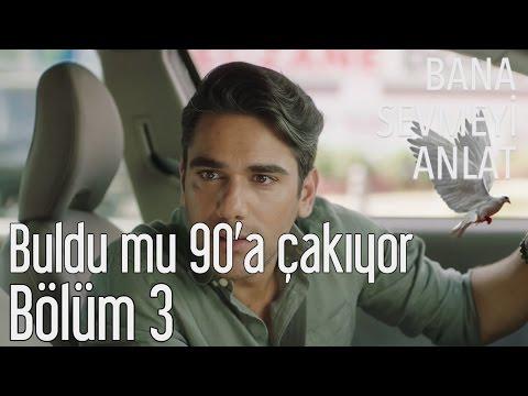 Bana Sevmeyi Anlat 3. Bölüm - Buldu Mu 90'a Çakıyor!