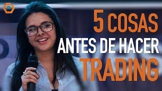 5 cosas que debes saber antes de hacer trading