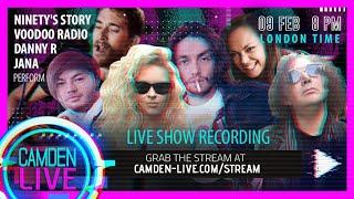 Camden Live Stream #40 - Danny R, JANA, Voodoo Radio, Ninety`s Story