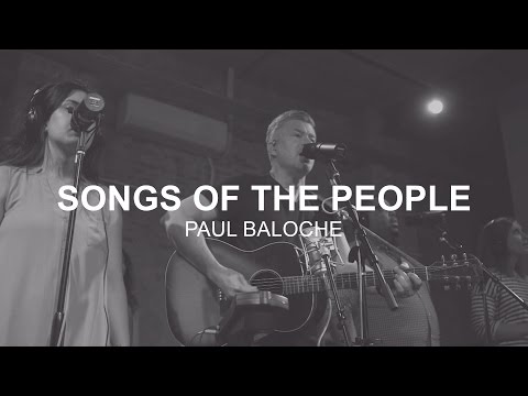 Paul Baloche - Songs Of The People (Music Video)