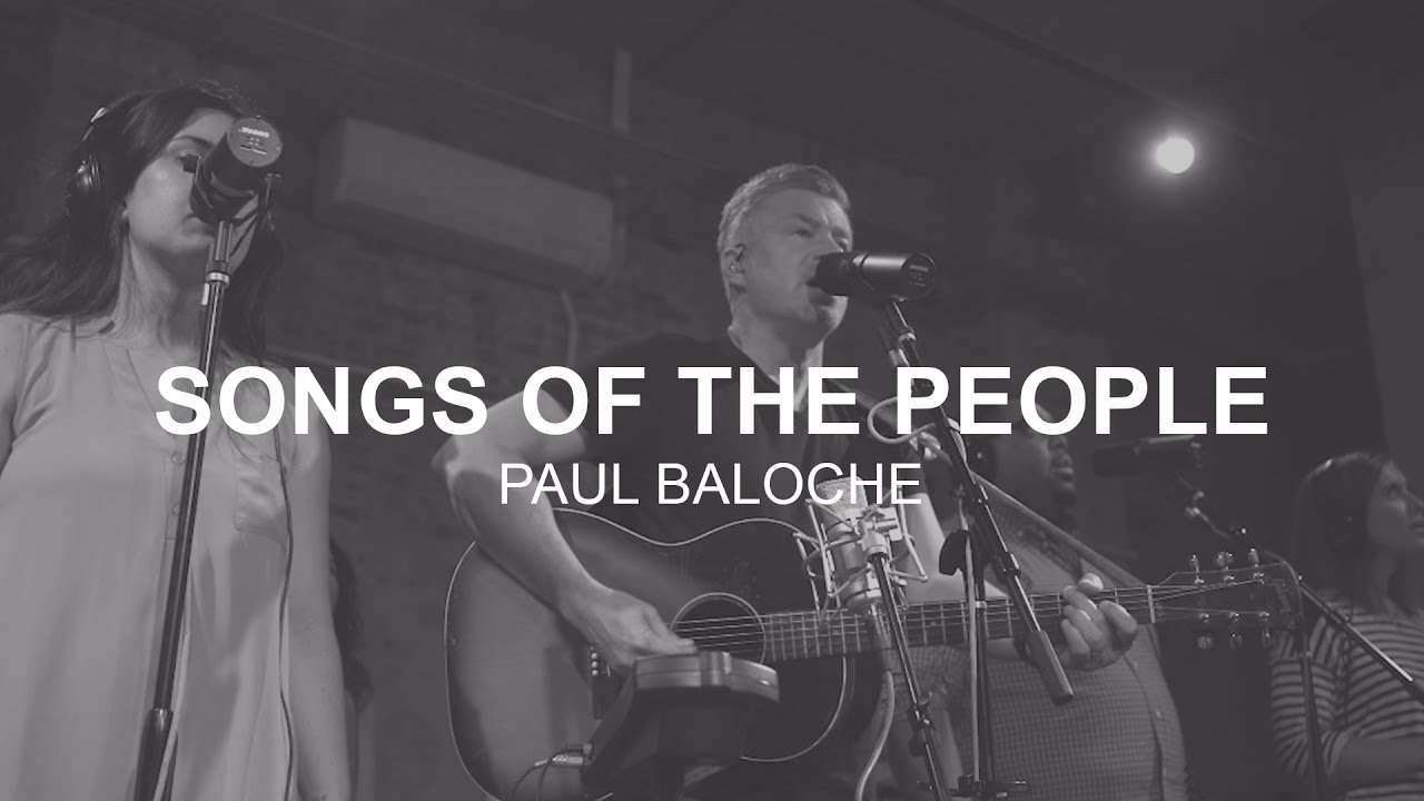 paul-baloche-songs-of-the-people-music-video-integrity-music