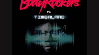 BODYROCKERS vs TIMBALAND - I Like The Way I Are (Gauffie mashup)