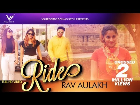 Ride - Official Music Video | Rav Aulakh | Latest Punjabi Song 2018 | VS Records