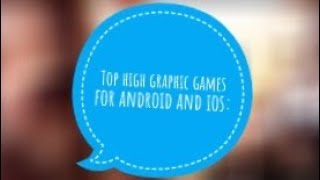 Top 5 offline games with high graphics for android and ios
