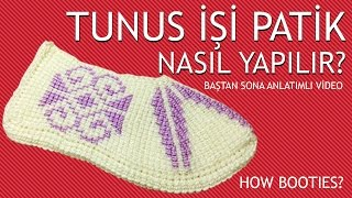 Baştan Sona Tunus İşi Patik Nasıl Yapılır? (Anlatımlı Video) - tunus işi patik yapılışı